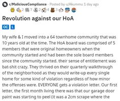 Homeowner's Associations can be frustrating garbage organizations filled with power hungry cretins. This person staged a revolution against theirs. #HOA #story #wow #lol #funny