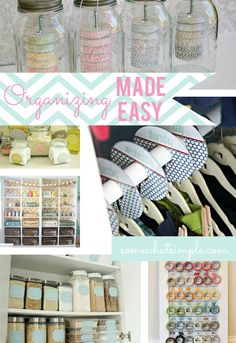 organizing-made-easy...fantastic organization ideas for all rooms of the house from Somewhat Simple