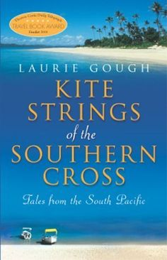 """Originally published as Island of the Human Heart, Kite Strings of the Southern Cross: A Woman's Travel Odyssey retells parts of Gough's travels through Bali, Malaysia, New Zealand and Morocco through the """"present day"""" lens of her time spent in paradise on the Fijian island Taveuni in 1994."""