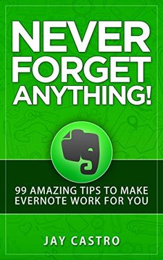 Never Forget Anything!: 99 Amazing Tips to Make Evernote work for you by Jay Castro http://www.amazon.com/dp/B015VWCUGI/ref=cm_sw_r_pi_dp_BYYdwb14MKQFA