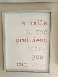 A smile is the prettiest thing you can wear - framed sign by kspeddler on Etsy https://www.etsy.com/listing/229083254/a-smile-is-the-prettiest-thing-you-can
