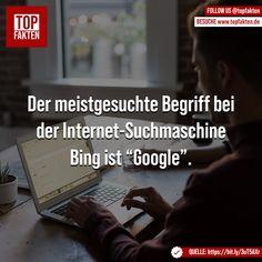 """Der meistgesuchte Begriff bei der Internet-Suchmaschine Bing ist """"Google"""". Internet, Google, Fun Facts, Photo And Video, Videos, Instagram, Technology, Knowledge, Funny Facts"""