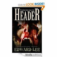 Header by Edward Lee. $5.02. Publisher: Deadite Press (January 2, 2013). 100 pages