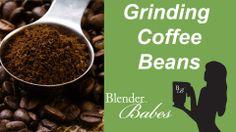 Grinding Coffee Beans. @BlenderBabes www.blenderbabes.com#vitamix #blendtec #coffee #beans