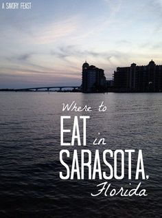 Where to Eat in Sarasota, Florida. Local favorites for any meal of the day that are sure to satisfy any foodie!