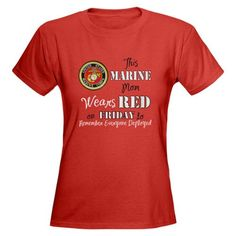 Marine Mom Red Friday T-Shirt  to wear on #RED Friday to Remember Everyone Deployed. Show your support in the USMC and the military with this shirt that gives back 5% to the United States Marine Corps with every sale.