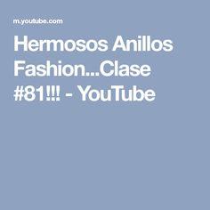 Hermosos Anillos Fashion...Clase #81!!! - YouTube