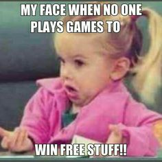 when no one plays games to win free stuff