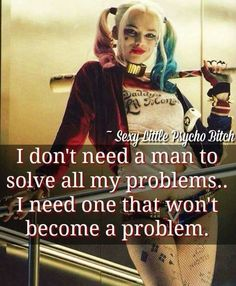 I think Harley Quinn would be my BFF if she were real. Sassy Quotes, True Quotes, Great Quotes, Quotes To Live By, Motivational Quotes, Funny Quotes, Inspirational Quotes, Crazy Quotes, Dc Memes