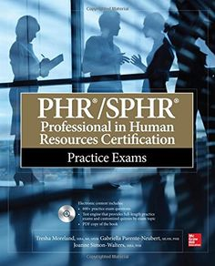 PHR/SPHR Professional in Human Resources Certification Practice Exams (All-in-One) by Tresha Moreland http://www.amazon.com/dp/0071840915/ref=cm_sw_r_pi_dp_MNI2ub0V54XNV