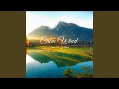 Calm Wind - YouTube Sound Song, Pics For Dp, Enjoy The Silence, Meditation Music, Relaxing Music, Stress Relief, Reiki, Therapy, Healing