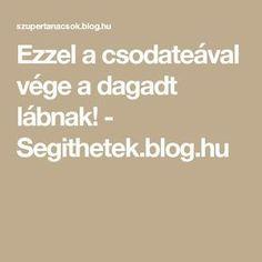 Ezzel a csodateával vége a dagadt lábnak! - Segithetek.blog.hu