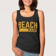 Beach Please Funny Quote Tank Top