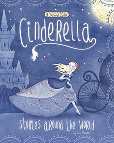 Cinderella Stories Around the World: 4 Beloved Tales by Cari Meister, illustrated by Carolina Farias, Valentina Belloni, and Eva Montanari