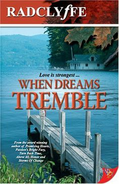 When Dreams Tremble by Radclyffe. $14.37. Publisher: Bold Strokes Books (January 1, 2007). Author: Radclyffe. Publication: January 1, 2007