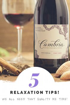 5 Relaxation Tips ~ #CambriaWines #NotesOfCambria #ad