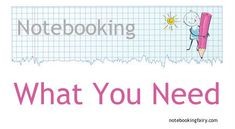What You Must Have for Notebooking