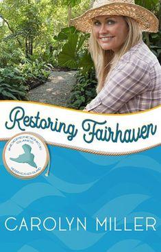 Restoring Fairhaven: Merriweather Island (Independence Islands Book by Carolyn Miller Lyme Park, Secret Song, Christian Stories, Beach Reading, Fictional World, Romance And Love, Kew Gardens, Restoration, Novels