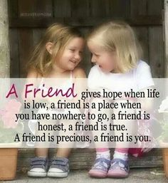 Friendship quote... The picture looks like my sister and I when we were little.