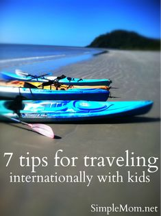 7 tips for traveling internationally with kids. Great blog post for all those considering long haul trips with children. From Simple Mom.