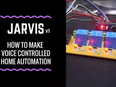 Arduino Tutorial: JARVIS v1   How to make a Home Automation