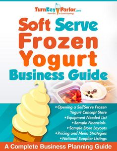 How to open a self serve frozen yogurt shop.  www.turnkeyparlor.com