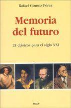 memoria del futuro: 21 clasicos para el siglo xxi-rafael gomez perez-9788432133107