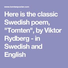 """Here is the classic Swedish poem, """"Tomten"""", by Viktor Rydberg - in Swedish and English"""