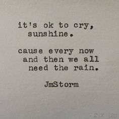 Life Quotes : - About Quotes : Thoughts for the Day & Inspirational Words of Wisdom Alone Quotes, True Quotes, Book Quotes, Words Quotes, Sayings, The Words, Its Ok To Cry, Dont Cry, Jm Storm Quotes