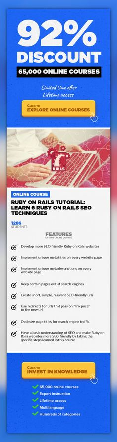 Ruby on Rails Tutorial: Learn 6 Ruby on Rails SEO Techniques Web Development, Development  Ruby on Rails SEO: learn 6 Ruby on Rails search engine optimization (SEO) techniques to boost traffic to RoR websites UPDATED FOR APRIL2017. JOIN OVER 1,200 STUDENTS! You might be able to create the greatest Ruby on Rails website in the world... But is anyone going to find it? Do you already have some know...