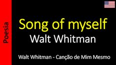Poetry (EN) - Poesia (PT) - Poesía (ES) - Poésie (FR): Song of myself - Walt Whitman