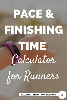 Find out what pace you need to run in order to finish within your time goal. Or see what your finishing time will be depending on your current pace per mile. #runner #run #marathon #halfmarathon #pace #allaboutmarathontraining