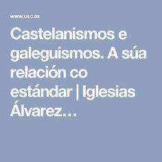 Castelanismos e galeguismos. A súa relación co estándar | Iglesias Álvarez…