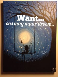 Want ons mag maar droom Pretty Quotes, Cute Quotes, Funny Quotes, Afrikaanse Quotes, Wisdom Quotes, Tart, Moon Rock, Painting Canvas, Junk Journal