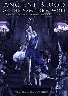 Ancient Blood Of the Vampire & Wolf: Paranormal Fantasy Romance Anthology by W.J. May http://www.amazon.com/dp/B00XDRLCBI/ref=cm_sw_r_pi_dp_md2Bvb0W14YYD