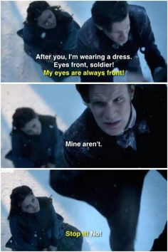 Doctor. You looked up your boyfriend's kilt once. You're lying.
