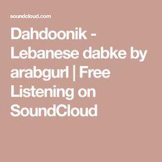 Dahdoonik - Lebanese dabke by arabgurl | Free Listening on SoundCloud