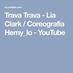 Trava Trava - Lia Clark / Coreografia Hemy_lo - YouTube