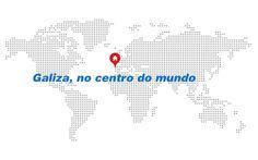 Galiza, no centro do mundo