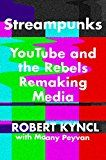 Streampunks: YouTube and the Rebels Remaking Media by Robert Kyncl (Author) Maany Peyvan (Author) #Kindle US #NewRelease #Engineering #Transportation #eBook #ad