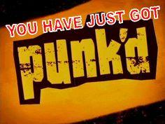 I've been Punk'd