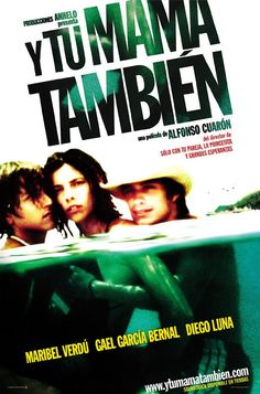 Y Tu Mama Tambien written by Alfonso Cuaron and Carlos Cuaron, directed by Alfonso Cuaron