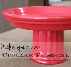 Make your own cupcake pedestal!  Tutorial at House of Hepworths