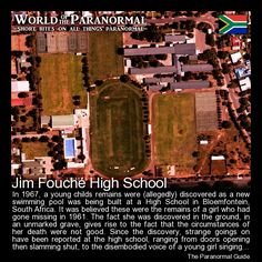 Jim Fouche High School   - Bloemfontein, South Africa   - 'World of the Paranormal' are short bite sized posts covering paranormal locations, events, personalities and objects from all across the globe.   Follow The Paranormal Guide at: www.theparanormalguide.com