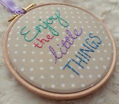 "4"" Embroidery Hoop Art - Enjoy The Little Things £12.00"
