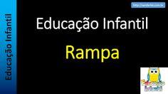 Educação Infantil - Nível 3 (crianças entre 6 a 8 anos): Rampa