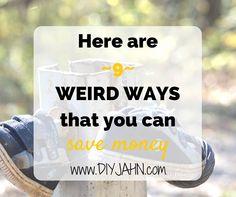 9 Weird Ways to Save Money TODAY!
