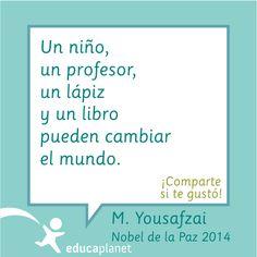 Un niño, un profesir, un lápiz y un libro pueden cambiar el muno. M. Yousafzai #citas #educación