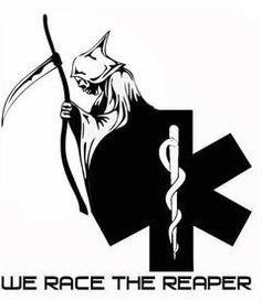 emt we race the reaper photo: race the reaper ems weracethereaper. Emergency Medical Technician, Emergency Medical Services, Emergency Supplies, Emergency Response, Ems Humor, Medical Humor, Nurse Humor, Firefighter Paramedic, Volunteer Firefighter