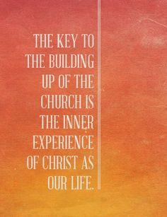 For us to be those building up the church as the Body of Christ we need to experience the indwelling Christ by being strengthened into our inner man.